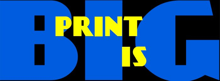 Print Is Big_Print-Media-Centr