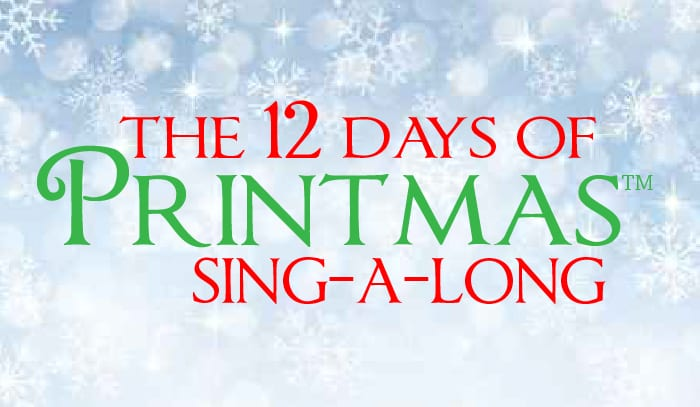 The 12 Days Of PRINTMAS Sing-A-Long 2016