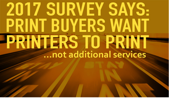 2017 Print Buyer Survey Says: When it Comes to Driving Print Sales, Stay in Your Lane