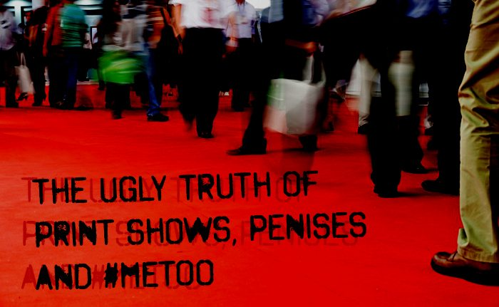 The Ugly Truth of Print Shows, Penises and #MeToo