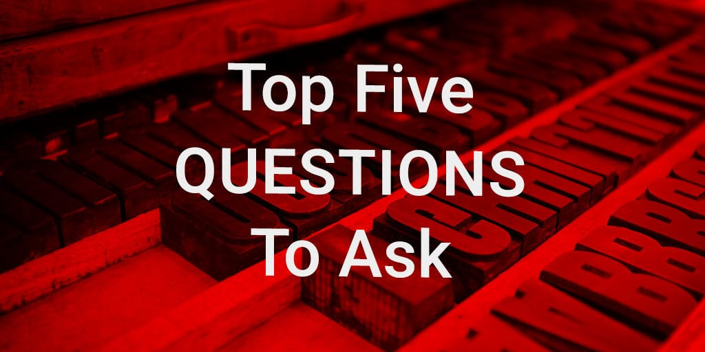 top five questions to ask