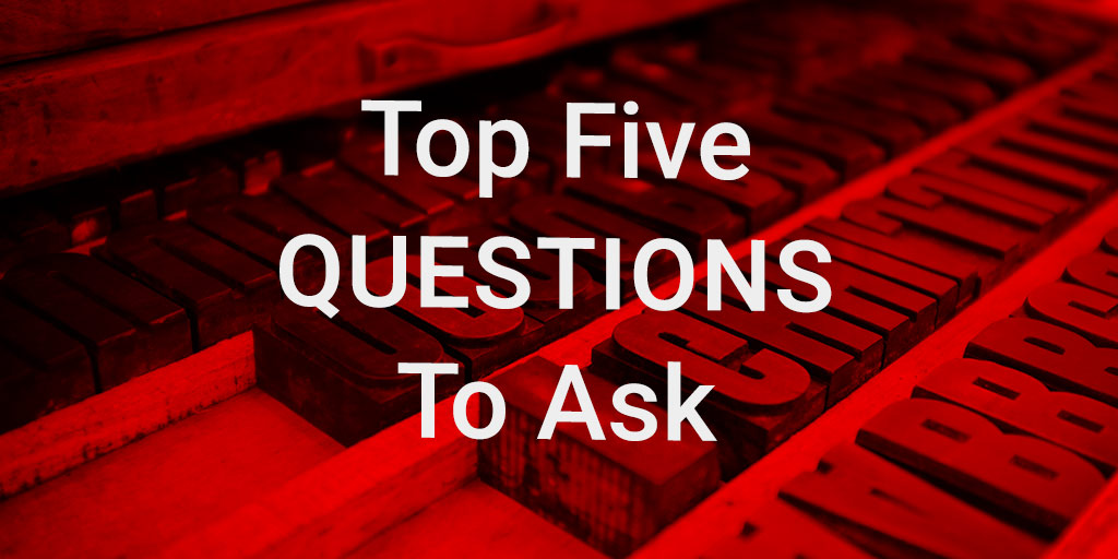 Five Important Questions To Ask Print Customers About Their Customers