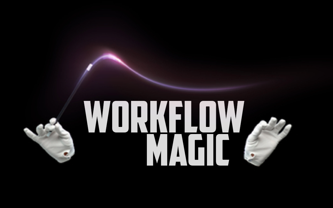 Do You Have Any Magic Under Your Workflow?