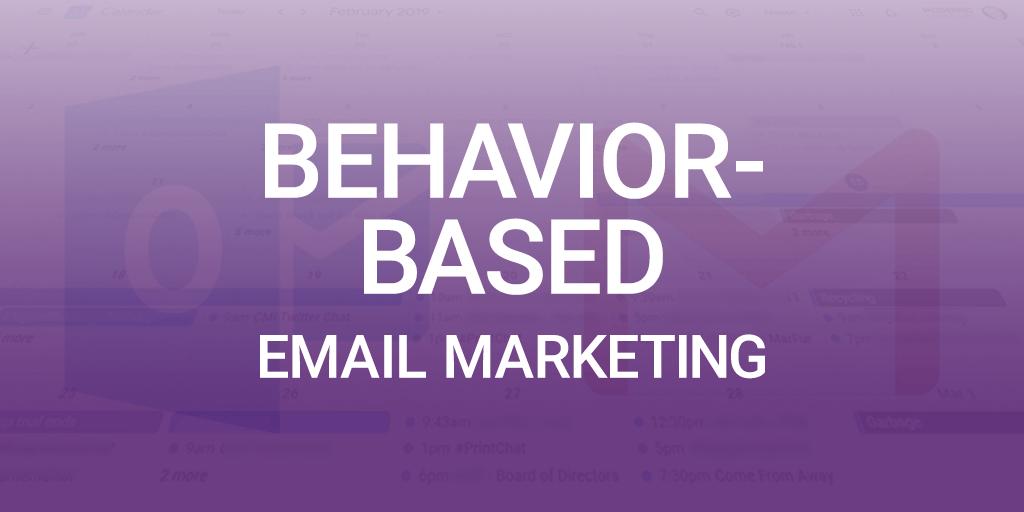 Four Behavior-Based Email Marketing Tactics