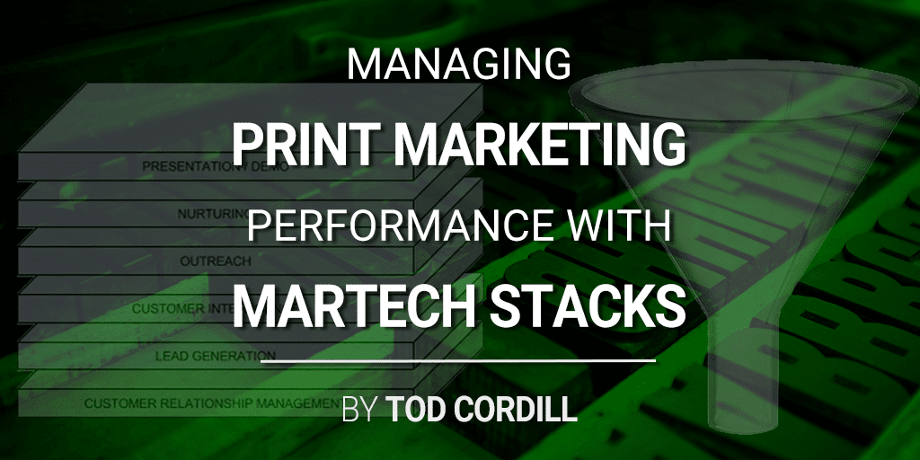 Managing Print Marketing Performance with MarTech Stacks