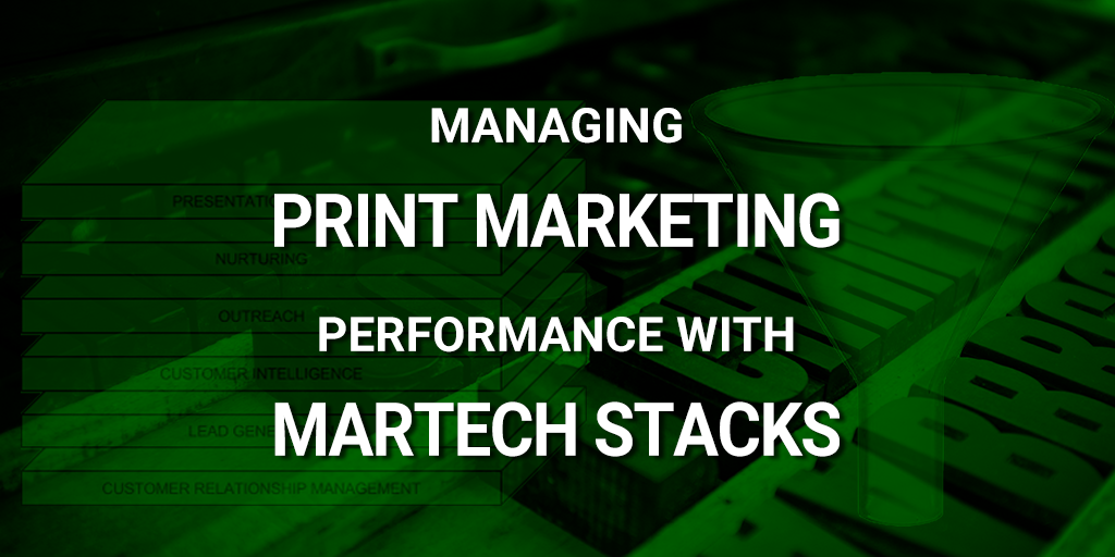 print marketing performance martech stacks