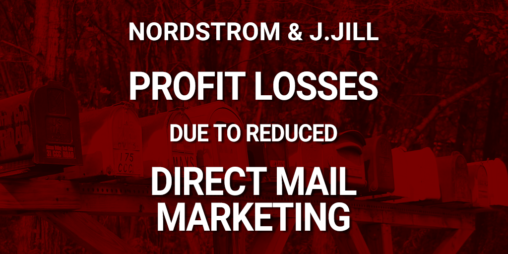 Nordstrom and J Jill direct mail and profits