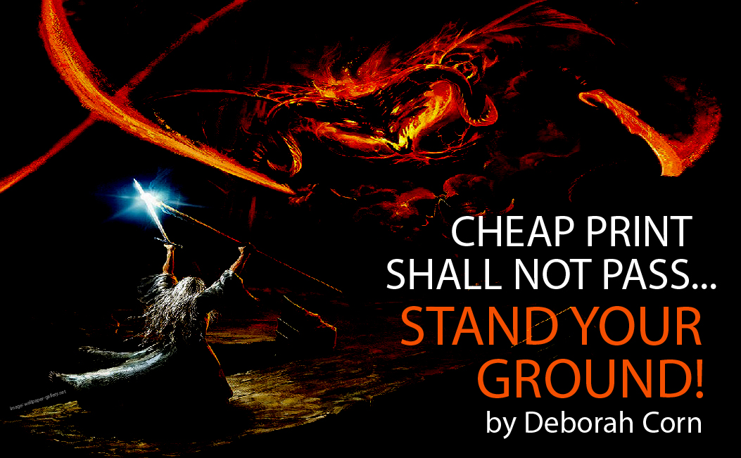 When It Comes to Pricing Print Projects – Stand Your Ground!